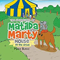The Adventures Of Matilda and Marty Mouse: At The Circus