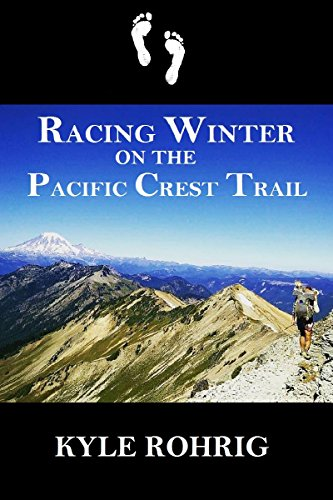 Racing Winter on the Pacific Crest Trail (English Edition)