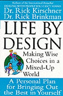 Life by Design: Making Wise Choices in a Mixed-Up World