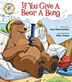 If You Give a Bear a Bong (Addicted Animals)