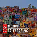 Mexico Calendar 2021: 12 Month Mini Calendar from Jan 2021 to Dec 2021, Cute Gift Idea | Pictures in Every Month