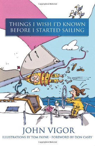 Things I Wish I'd Known Before I Started Sailing by Vigor, John (2005) Paperback