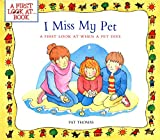 I Miss My Pet: A First Look at When a Pet Dies (A First Look at…Series)