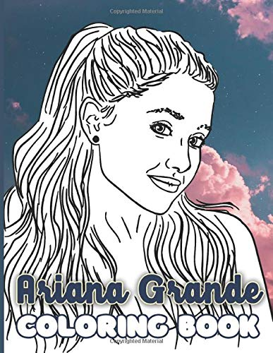Ariana Grande Coloring Book: Ariana Grande High-Quality Coloring Books For Adults, Boys, Girls 8.5' X 11'