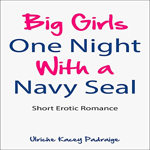 Big Girls One Night with a Navy Seal audiobook cover art