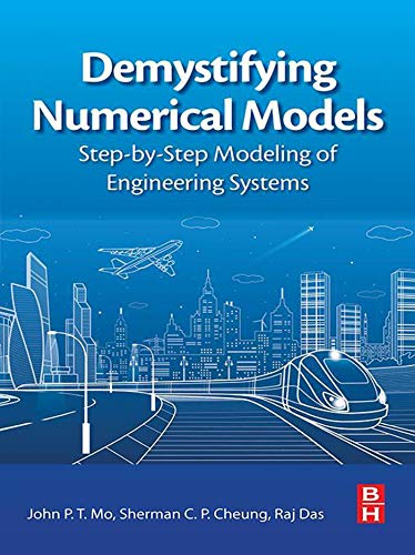 Demystifying Numerical Models: Step-by Step Modeling of Engineering Systems (English Edition)