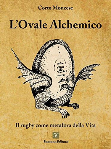 L'Ovale alchemico: Il rugby come metafora della Vita (Esoterica) (Italian Edition)