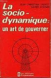 La sociodynamique - Un art de gouverner