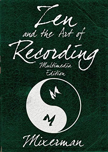 Zen and the Art of Recording (LIVRE SUR LA MU) (English Edition)