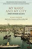 My Karst and My City and Other Essays (Lorenzo Da Ponte Italian Library)