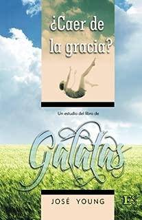 Galatas: ¿Caer de la gracia? (Spanish Edition)