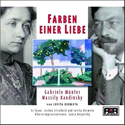Farben einer Liebe. Gabriele Münter und Wassily Kandinski Titelbild