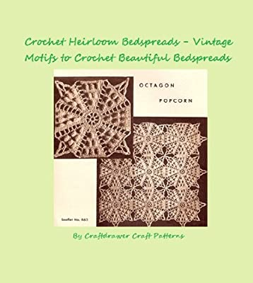 Crochet Heirloom Bedspreads Vintage Motifs to Crochet a Beautiful Bedspread Pattern