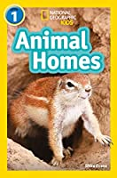 Animal Homes: Level 1 (National Geographic Readers)