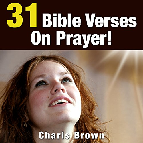 31 Bible Verses on Prayer! Audiobook By Charis Brown cover art