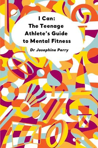 I Can: The Teenage Athlete's Guide to Mental Fitness