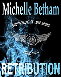 Retribution (The Lone Riders MC Series Book 2) by [Michelle Betham]