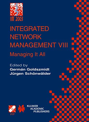 Integrated Network Management VIII: Managing It All (IFIP Advances in Information and Communication Technology) (IFIP Advances in Information and Communication Technology (118), Band 118)