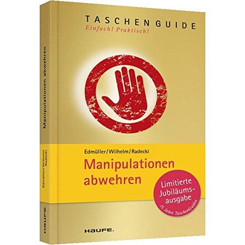 Manipulationen abwehren (Haufe TaschenGuide)