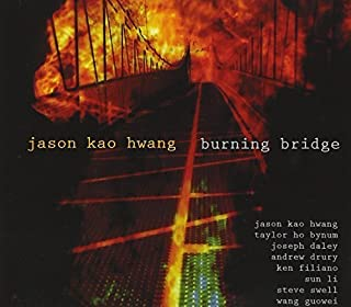 Burning Bridge by Jason Kao Hwang (2013-05-03)