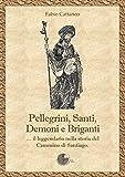 Pellegrini, santi, demoni e briganti... Il...