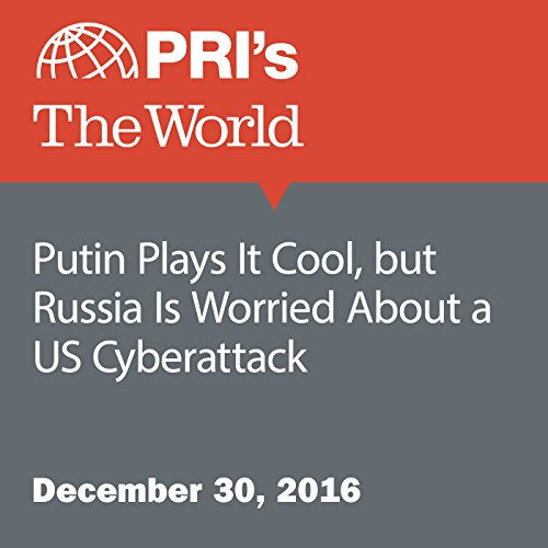 Putin Plays It Cool, but Russia Is Worried About a US Cyberattack audiobook cover art
