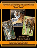 Inspirational Biography of Big Cat Rescue€™s €œTexas Tigers€