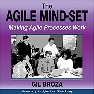 The Agile Mind-Set     Making Agile Processes Work              By:                                                                                                                                 Gil Broza                               Narrated by:                                                                                                                                 Mark Schectman                      Length: 5 hrs and 44 mins     2 ratings     Overall 5.0