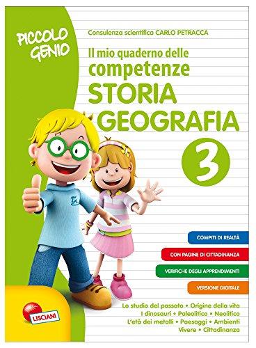 Piccolo genio. Il mio quaderno delle competenze. Storia e geografia. Per la Scuola elementare (Vol. 3)