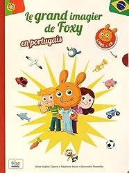 Imagiers en portugais Le grand imagier de Foxy en portugais