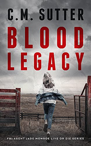 Blood Legacy: A Vicious Killer Thriller (FBI Agent Jade Monroe Live or Die...