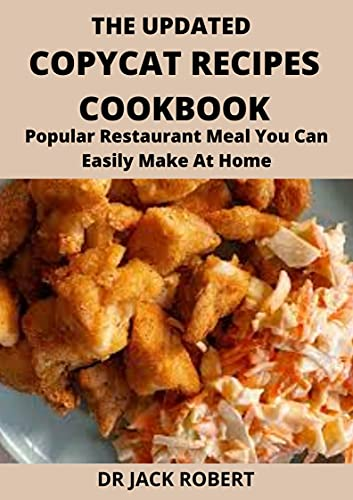 THE UPDATED COPYCAT RECIPES COOKBOOK: Popular Restaurant Meal You Can Easily Make At Home (English Edition)