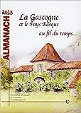 Almanach 2013 - la gascogne et le pays basque au fil du temps...