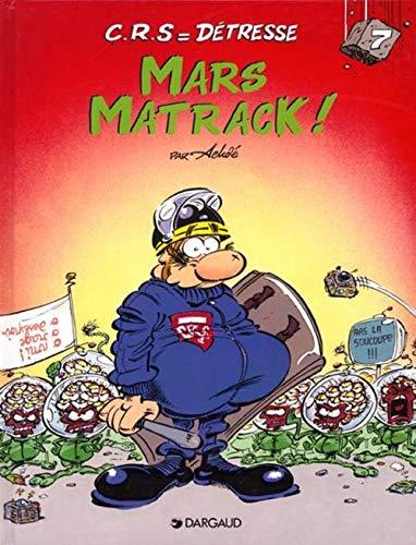 C.R.S = détresse, tome 7 : Mars matrack !