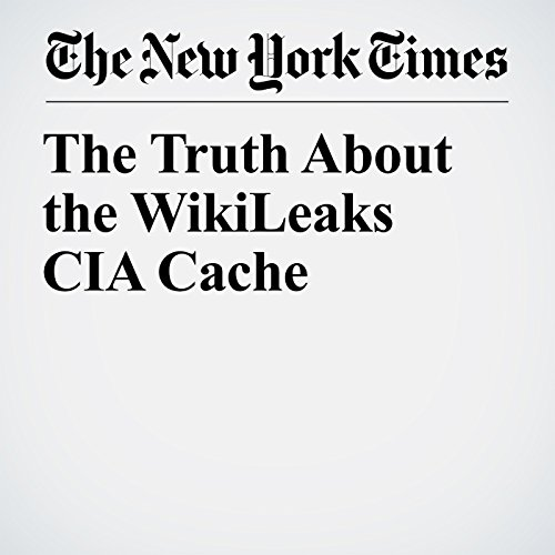 The Truth About the WikiLeaks CIA Cache copertina