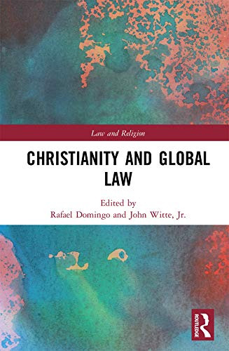 Christianity and Global Law (Law and Religion) (English Edition)