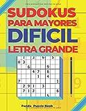 Sudokus Para Mayores Dificil Letra Grande: Juegos De Lógica Para Adultos