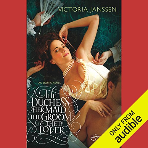 The Duchess, Her Maid, the Groom, and Their Lover audiobook cover art