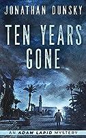 Ten Years Gone (Adam Lapid Mysteries)