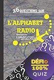 Quiz - Alphabet Radio: 26 questions sur l'alphabet phonétique utilisé dans les communications aéronautiques | Quiz 'Défi 100%' : apprendre en s'amusant | Alphabet Aéronautique