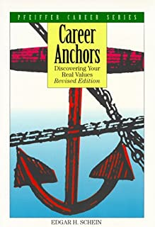 Career Anchors: Discovering Your Real Values (Pfeiffer Career Series)