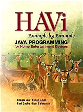 HAVi Example By Example: Java Programming for Home Entertainment Devices