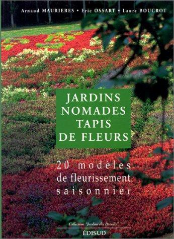 JARDINS NOMADES. TAPIS DE FLEURS. 20 modèles de fleurissement saisonnier