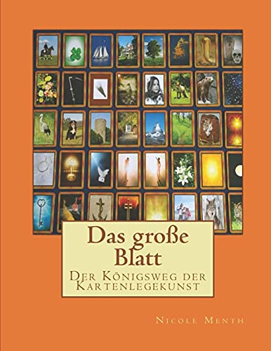 Das große Blatt: Der Königsweg der Kartenlegekunst (Kartenlegen lernen, Band 1)