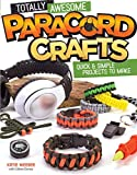 Totally Awesome Paracord Crafts: Quick & Simple Projects to Make (Design Originals)