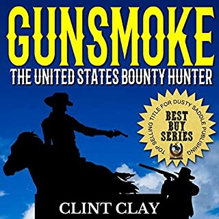Gunsmoke: The United States Bounty Hunter audiobook cover art