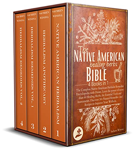 The Native American Healing Herbs Bible: 4 Books in 1:The Complete Herbalist Encyclopedia with Draws.Learn the power of 60+ Healing Herbs and Essential Tools.Discover 30+ Remedies to Boost Wellness. by [Sacheen Winona]