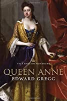 Yale English Monarchs - Queen Anne (The English Monarchs Series) by Edward Gregg(2001-11-01)