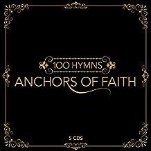 100 Hymns: Anchors of Faith