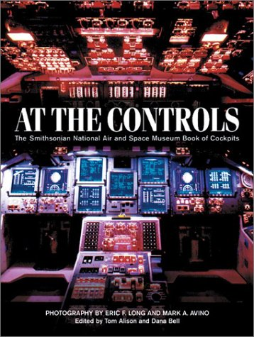 Compare Textbook Prices for At the Controls: The Smithsonian National Air and Space Museum Book of Cockpits Hardcover Edition Edition ISBN 9781550463651 by Alison, Tom,Long, Eric,Avino, Mark